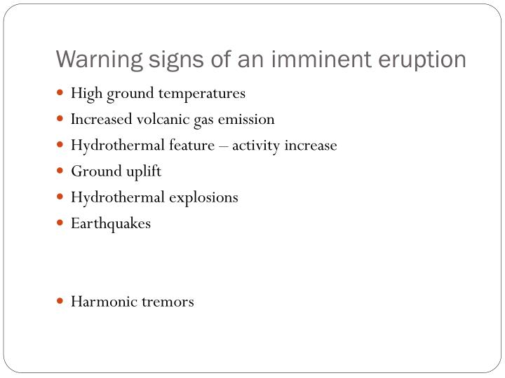 Warning signs of an imminent eruption