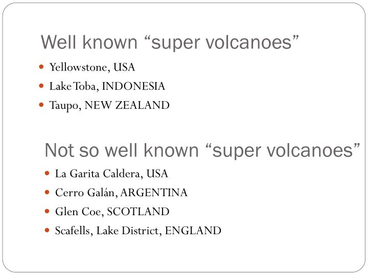 "Well known ""super volcanoes"""