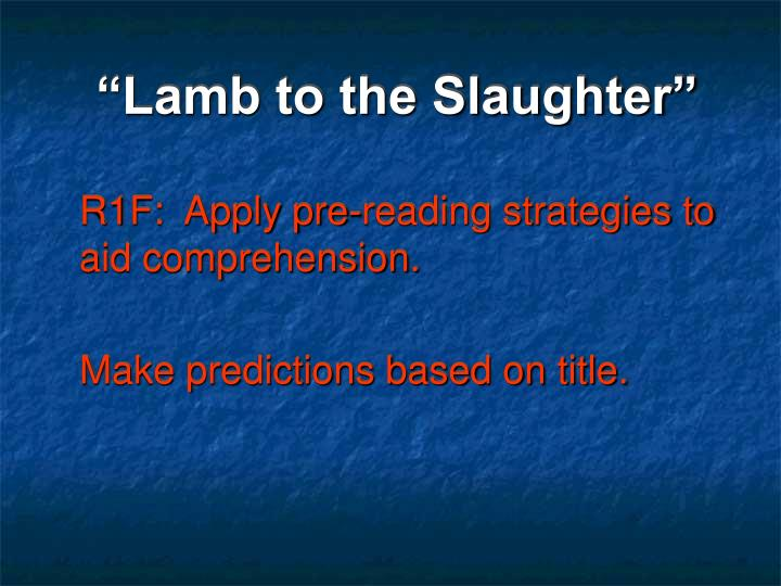 Lamb to the slaughter1