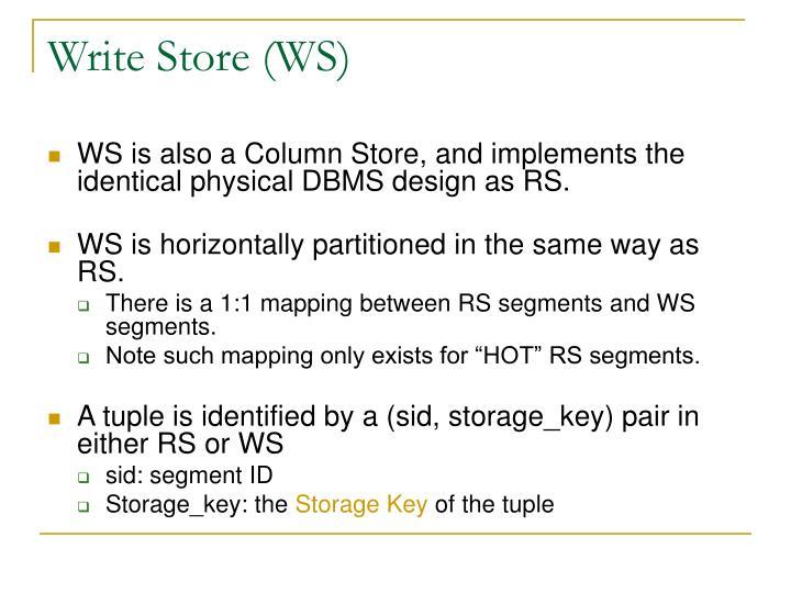 Write Store (WS)
