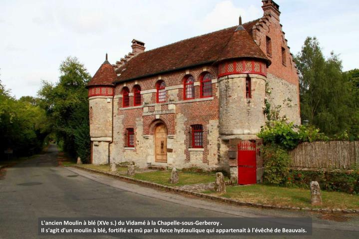 L'ancien Moulin à blé (XVe s.) du Vidamé à la Chapelle-sous-Gerberoy .
