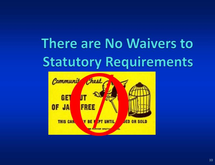 There are No Waivers to Statutory Requirements