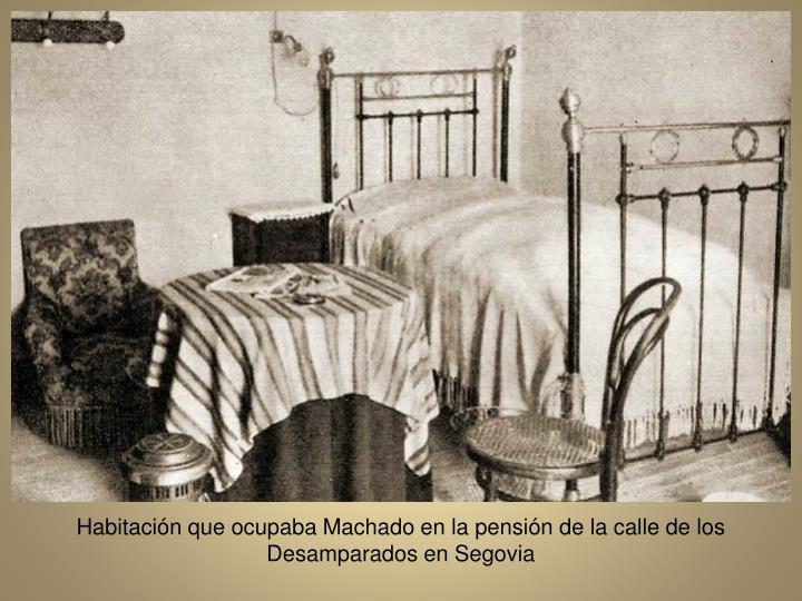 Habitacin que ocupaba Machado en la pensin de la calle de los Desamparados en Segovia