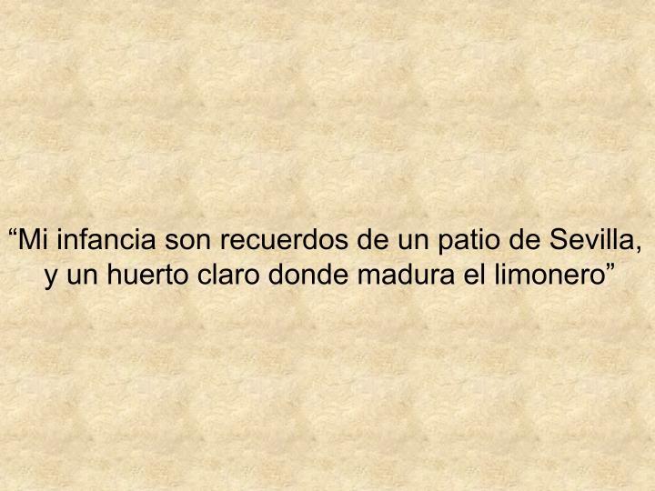 Mi infancia son recuerdos de un patio de Sevilla,