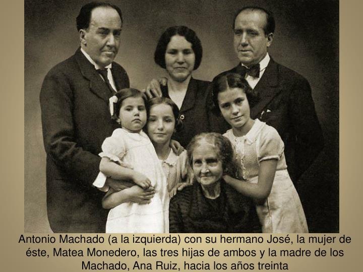 Antonio Machado (a la izquierda) con su hermano Jos, la mujer de ste, Matea Monedero, las tres hijas de ambos y la madre de los Machado, Ana Ruiz, hacia los aos treinta
