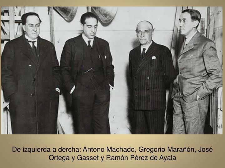 De izquierda a dercha: Antono Machado, Gregorio Maran, Jos Ortega y Gasset y Ramn Prez de Ayala
