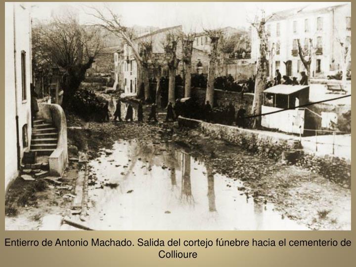 Entierro de Antonio Machado. Salida del cortejo fnebre hacia el cementerio de Collioure