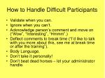how to handle difficult participants