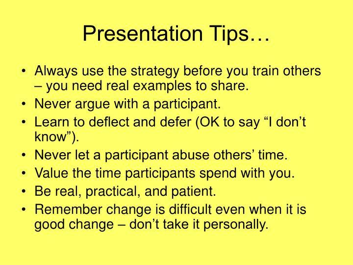 Presentation Tips…