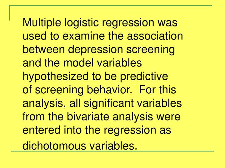Multiple logistic regression was