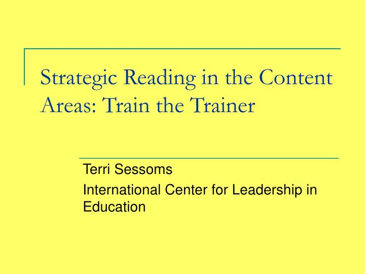 Strategic reading in the content areas train the trainer