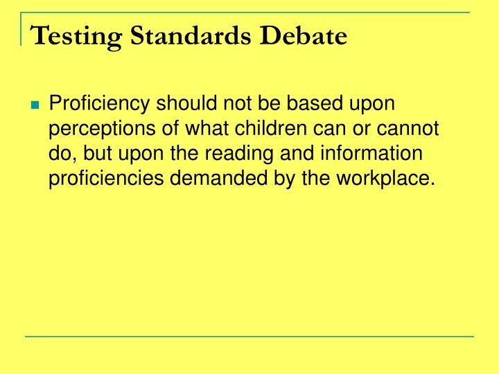 Testing Standards Debate