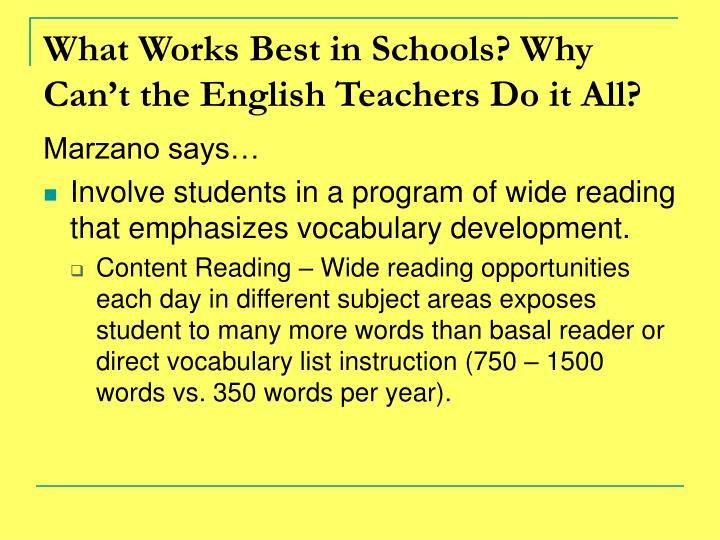 What Works Best in Schools? Why Can't the English Teachers Do it All?
