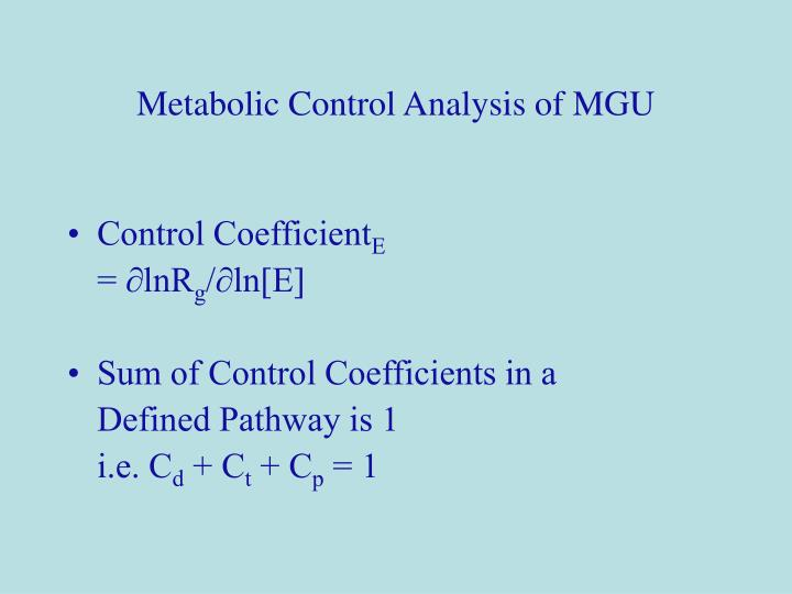Metabolic Control Analysis of MGU