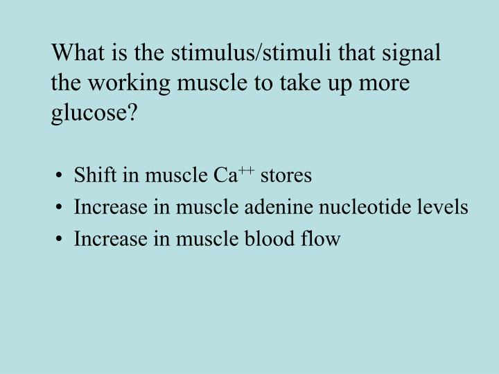 What is the stimulus/stimuli that signal the working muscle to take up more glucose?