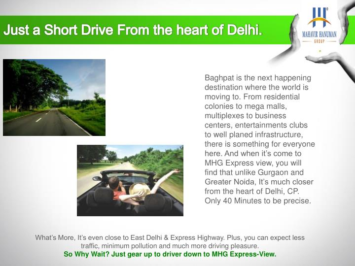 Just a Short Drive From the heart of Delhi.