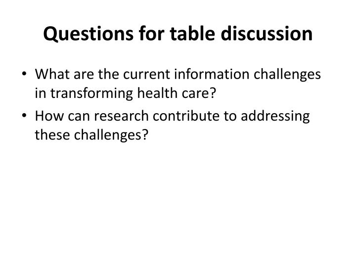 Questions for table discussion