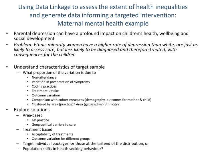 Using Data Linkage to assess the extent of health inequalities and generate data informing a targeted intervention: