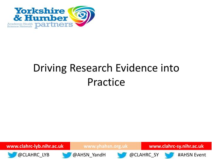 Driving Research Evidence into Practice