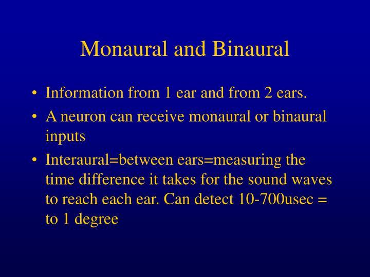 Monaural and Binaural