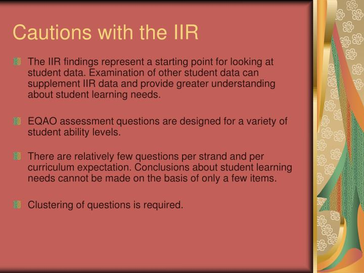 Cautions with the IIR