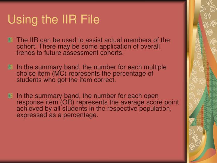Using the IIR File
