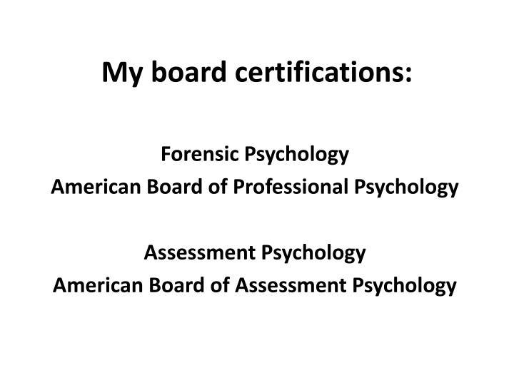 My board certifications: