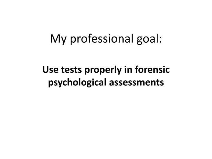 My professional goal: