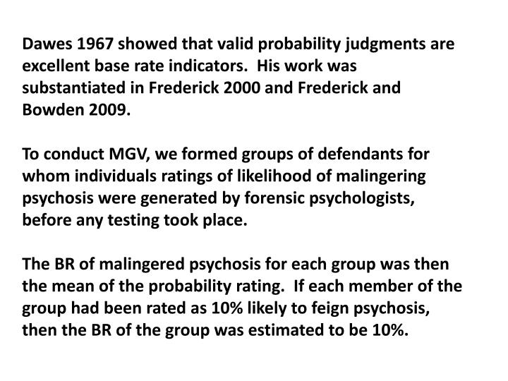 Dawes 1967 showed that valid probability judgments are