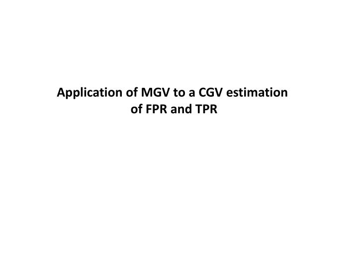 Application of MGV to a CGV estimation
