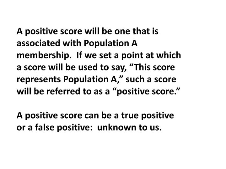A positive score will be one that is
