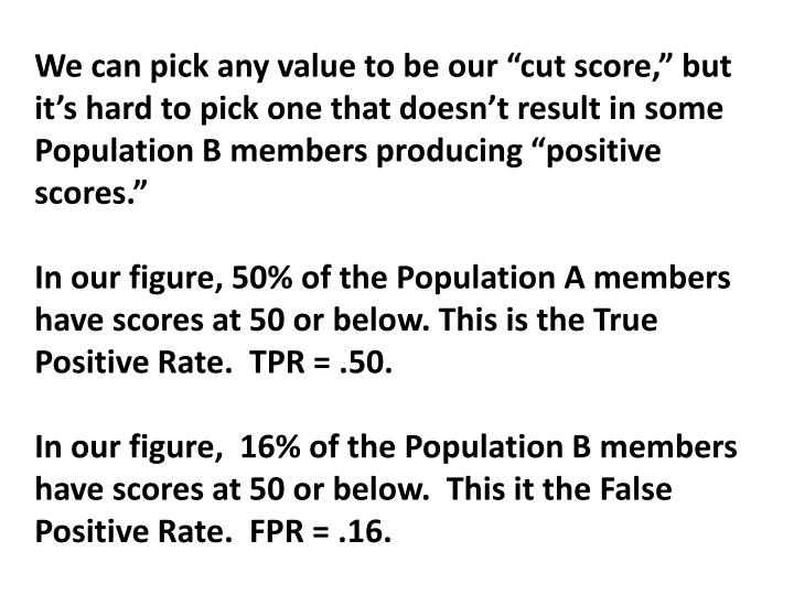 "We can pick any value to be our ""cut score,"" but"
