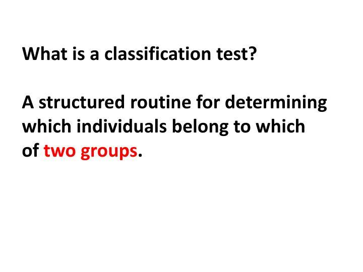 What is a classification test?