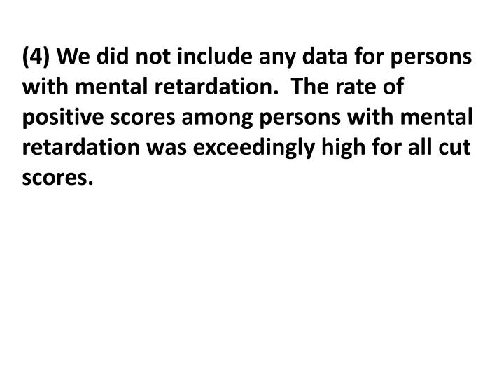 (4) We did not include any data for persons