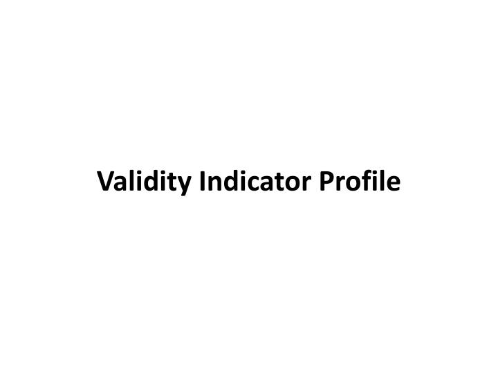 Validity Indicator Profile