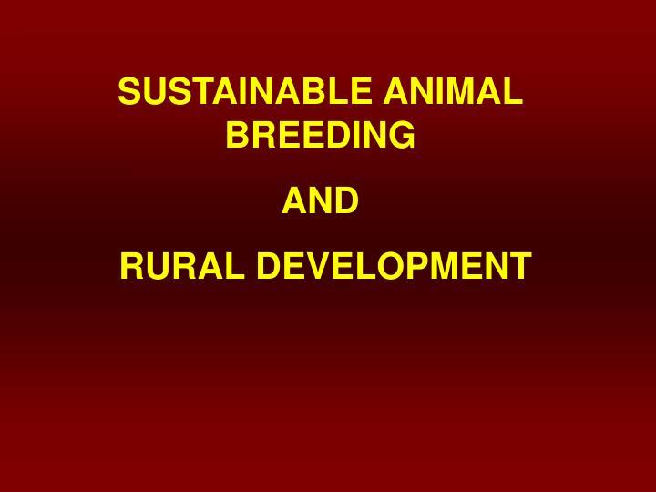 SUSTAINABLE ANIMAL BREEDING