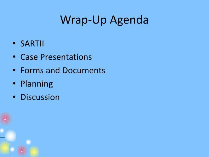 Wrap-Up Agenda
