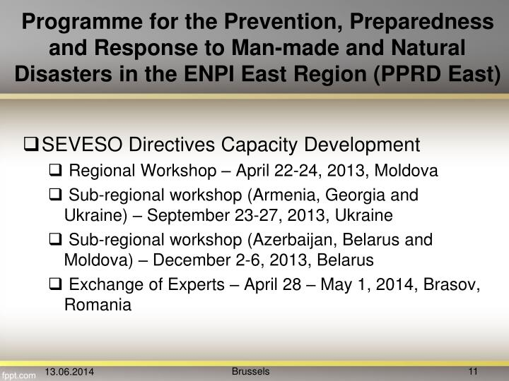 Programme for the Prevention, Preparedness and Response to Man-made and Natural Disasters in the ENPI East Region (PPRD East)