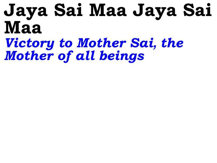Jaya Sai Maa Jaya Sai Maa