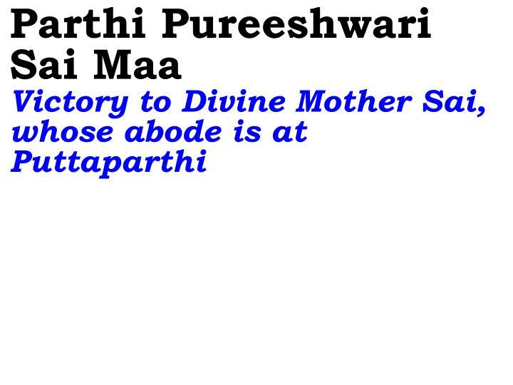 Parthi Pureeshwari Sai Maa