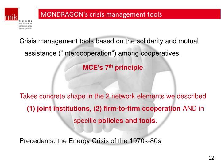 MONDRAGON's crisis management tools
