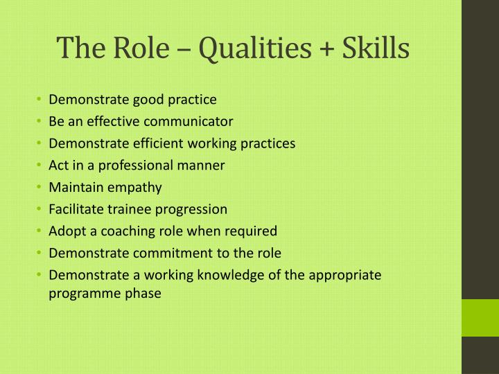 The Role – Qualities + Skills