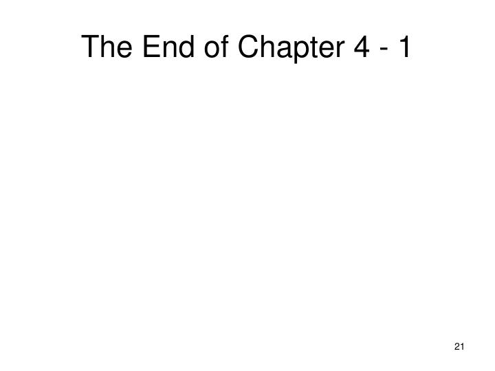 The End of Chapter 4 - 1