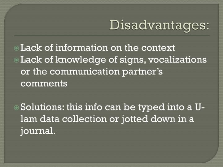 Disadvantages: