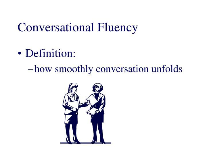 Conversational Fluency