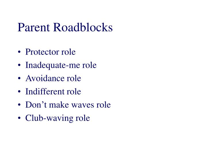 Parent Roadblocks