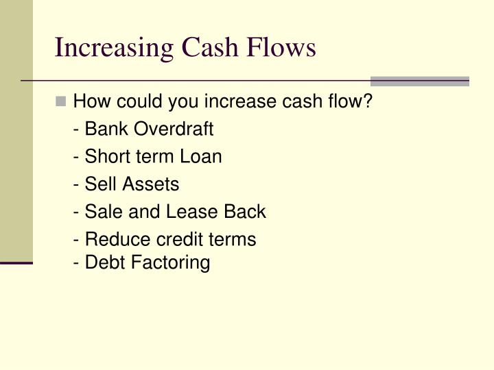 Increasing Cash Flows