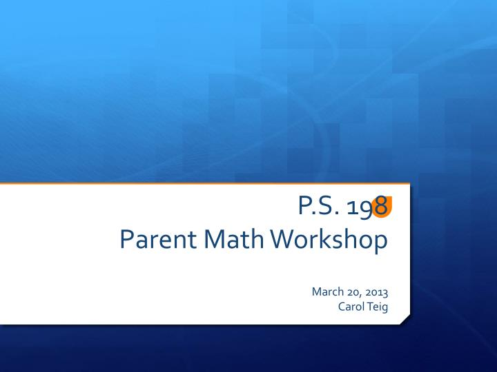 P s 198 parent math workshop