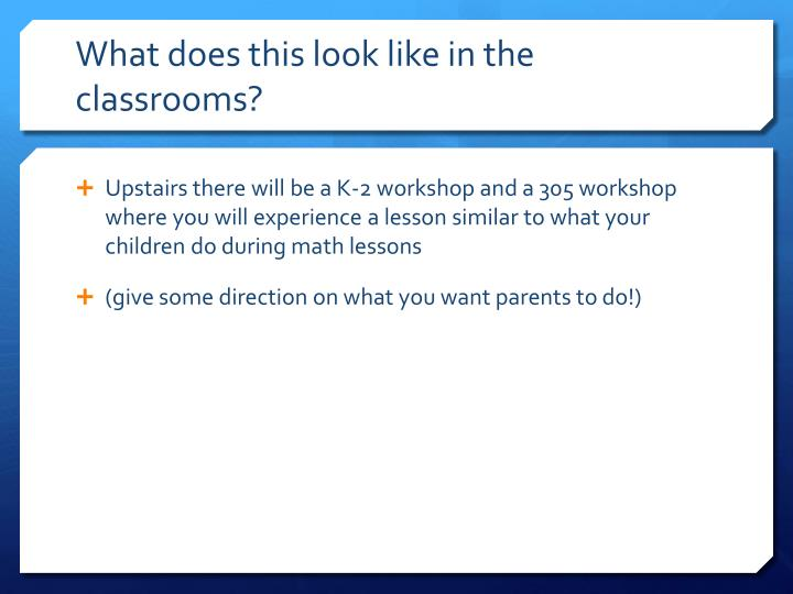 What does this look like in the classrooms?