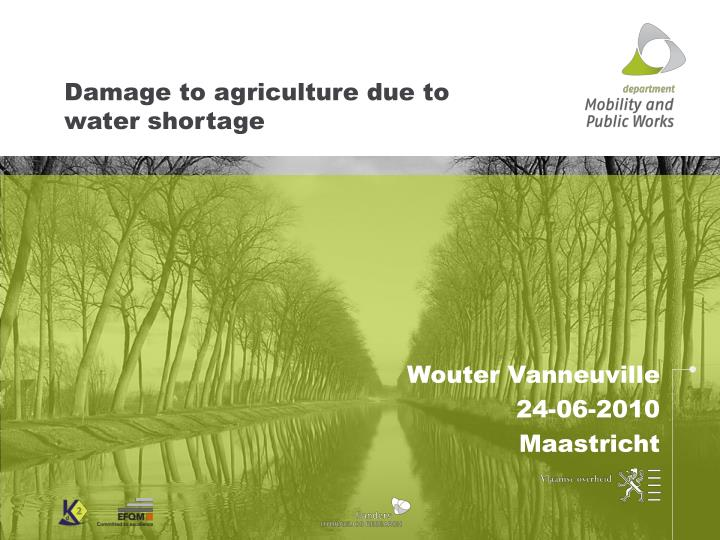 Damage to agriculture due to water shortage
